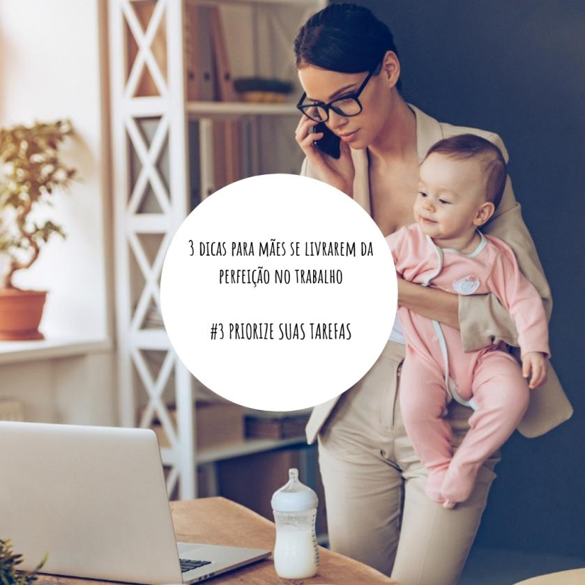 3 dicas para mães se livrarem da perfeição no trabalho #3 PRIORIZE SUAS TAREFAS (1)